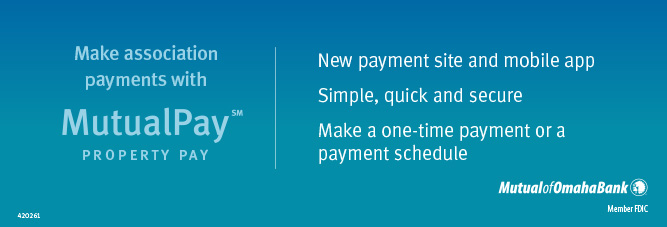 Make association payments with MutualPay Property Pay. New payment site and mobile app. Simple, quick and secure. Make a one-time payment or a payment schedule. Mutual of Omaha Bank