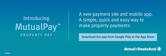 Introducing MutualPay Property Pay. A new payment site and mobile app. A simple, quick and easy wayt to make property payments. Download the app from Google Play or the App Store. Mutual of Omaha Bank